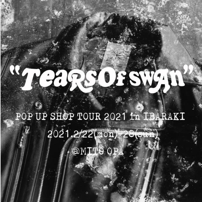 """Tears of Swan"" POP UP SHOP OPEN!【2/22(月)~2/28(日)】"