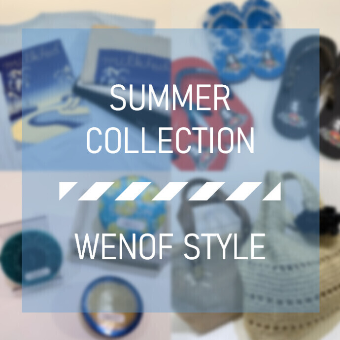 SUMMER COLLECTION -WENOF STYLE-