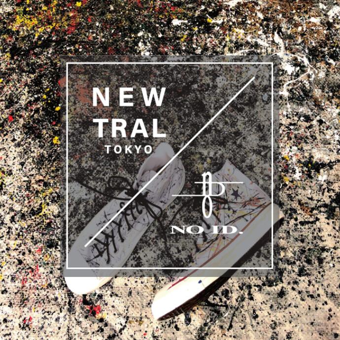 NEWTRAL TOKYO/NOID.