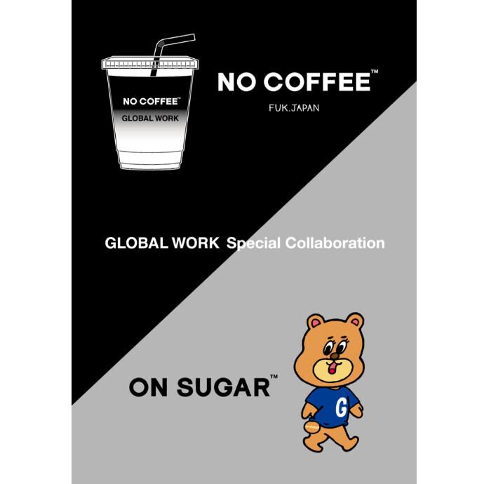 NO COFFEE×GLOBAL WORK