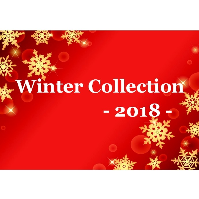 『Winter Collection -2018-』