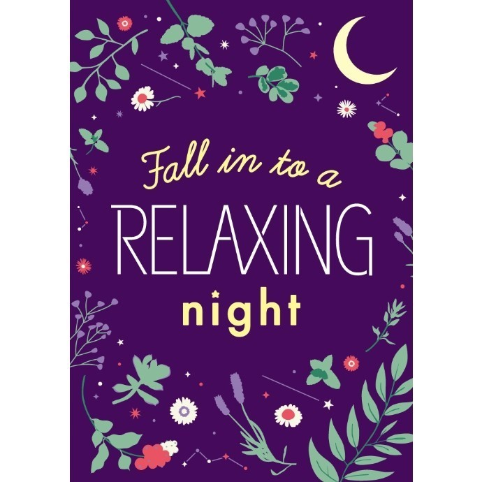 Fall in to a RELAXING night
