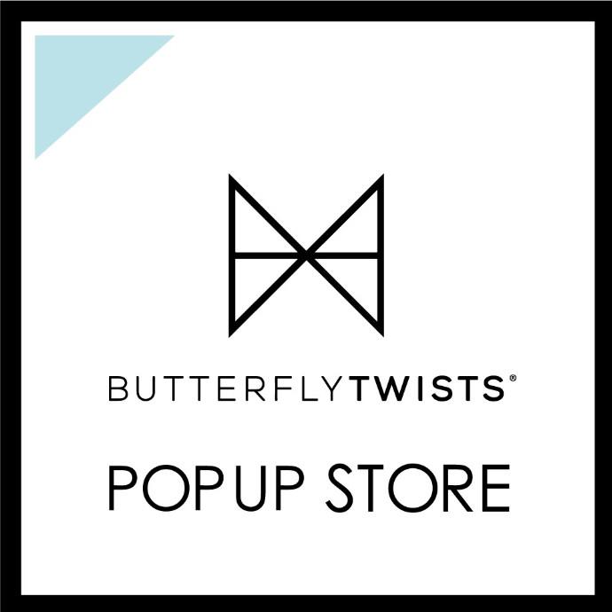 BUTTERFLYTWISTS  POP UPイベント開催中!