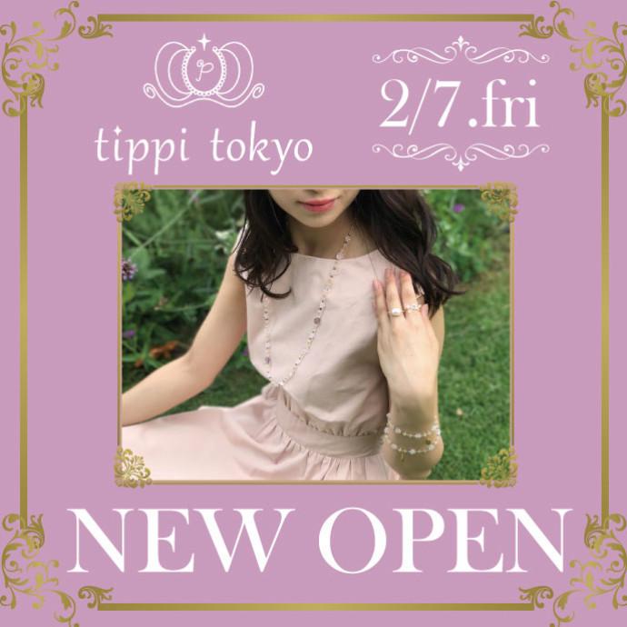 2/7NEW SHOP  1F tippi tokyo(ティッピトウキョウ)
