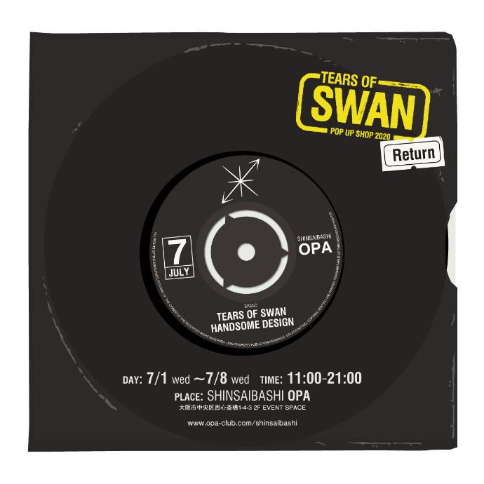 Tears of Swan(ティアーズ オブ スワン)*7/1(水)~7/8(水) 期間限定SHOP