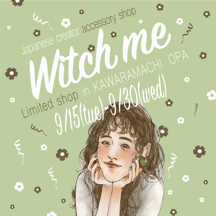 「Witch me」Limited shop in Kawaramachi OPA