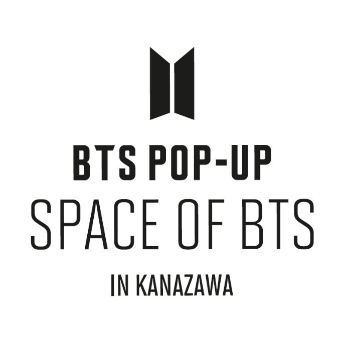 12.7 mon 6F Limited OPEN 【BTS POP-UP:SPACE OF BTS IN KANAZAWA】