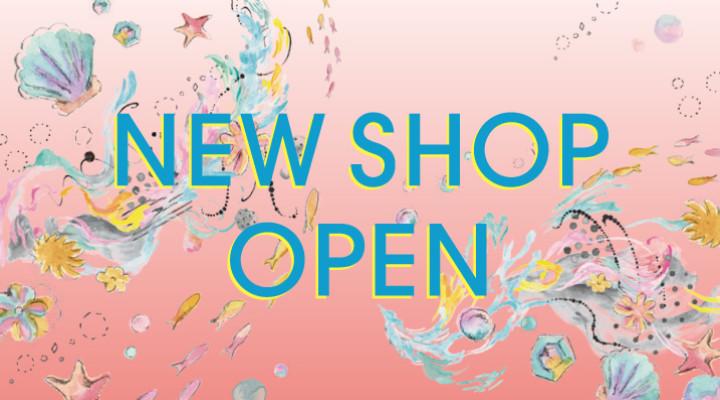 NEW SHOP 続々オープン!