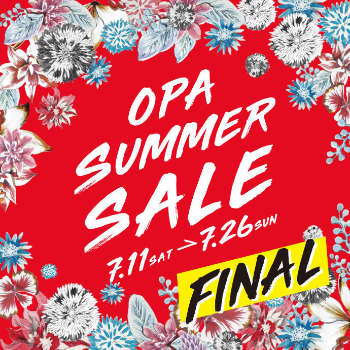 ▼ OPA FINAL SUMMER SALE ▼