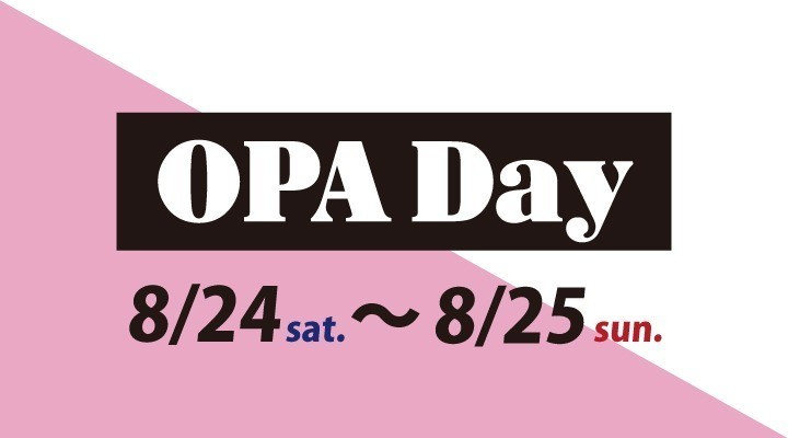 ◆OPA Day◆