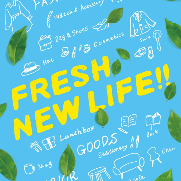 【FRESH NEW LIFE!】